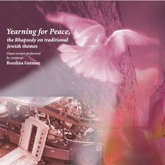 Yearning for Peace, original composition, based on Jewish traditional themes, performed by composer Rozalina Gutman on Steinway A at home studio